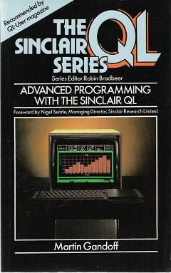 Advanced Programming with the Sinclair QL by Martin Gandoff