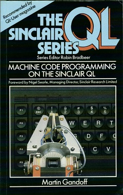 Machine Code Programming on the Sinclair QL by Martin Gandoff
