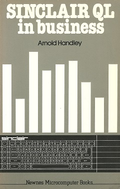 The Sinclair QL in Business by Arnold Handley