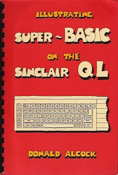 Illustrating SuperBasic on the Sinclair QL by Donald Alcock