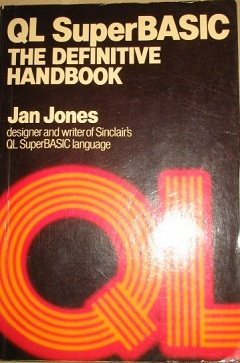 QL SuperBASIC (The Definitive Handbook) by Jan Jones