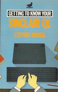 Getting to know your Sinclair QL by Stephen Morris