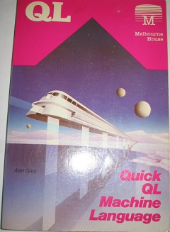 Quick QL Machine Language by Alan Giles
