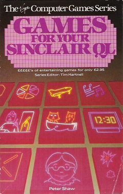 Games for Your Sinclair QL by Peter Shaw