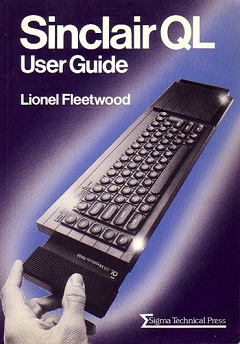 The Sinclair QL User Guide by Lionel Fleetwood