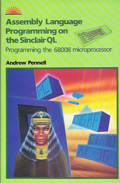 Assembly Language Programming on the Sinclair QL by Andrew Pennell