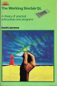 The Working Sinclair QL by David Lawrence
