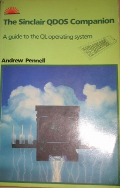 The Sinclair QDOS Companion by Andrew Pennell