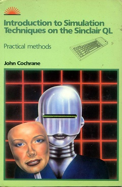 Introduction to Simulation Techniques on the Sinclair QL by John Cochrane