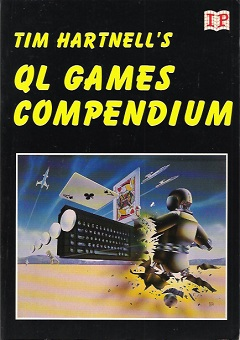 QL Games Compendium by Tim Hartnell